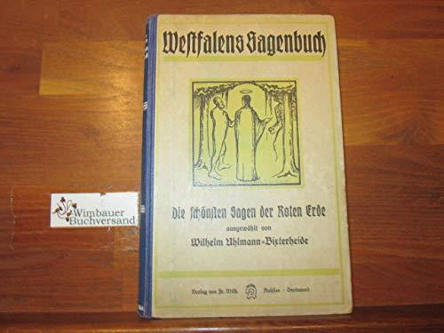 Westfalens Sagenbuch. Die schönsten Sagen der Roten Erde.