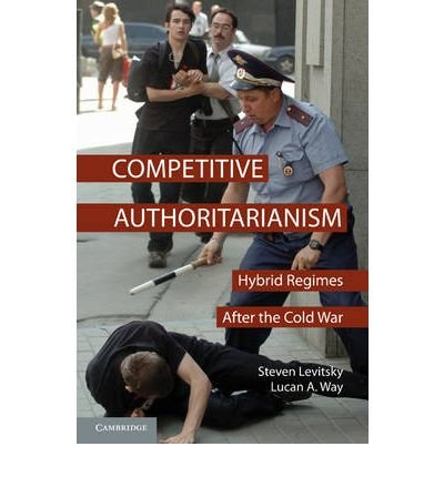 [(Competitive Authoritarianism: Hybrid Regimes After the Cold War)] [Author: Steven Levitsky] published on (February, 2011)