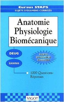 1000 questions-réponses sur anatomie, physiologie, biomécanique de Jean-Paul Doutreloux ( 12 janvier 2001 )