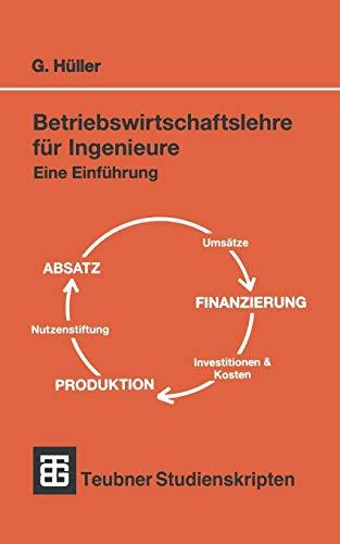Betriebswirtschaftslehre für Ingenieure: Eine Einführung (Teubner Studienskripte Technik) (German Edition)
