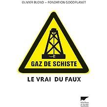 Gaz de schiste (VRAI DU FAUX)