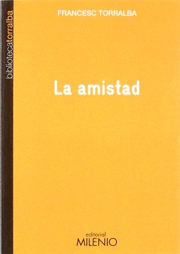 La amistad (Biblioteca Torralba) por Francesc Torralba