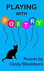Playing With Poetry: Humorous Quips About Cats, Cooking, and Confusion (English Edition)