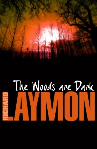 The Woods are Dark: An intense and thrilling horror novel by [Laymon, Richard]