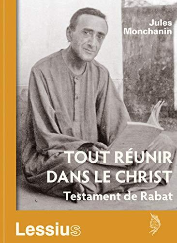 Tout réunir dans le Christ - Testament de Rabat