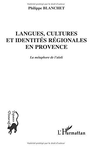 Langues, cultures et identités regionales en provences : La Métaphore de l'aïoli par Philippe Blanchet