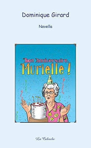 Bon anniversaire, Murielle ! par Dominique Girard
