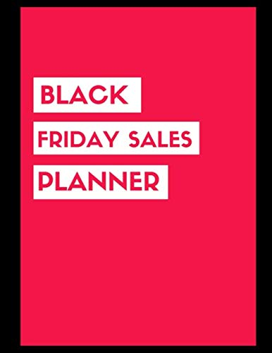 Black Friday Sales Planner: Black Friday Cyber Monday Planner Book: Shopping Deals | Coupons to Use | Game Plan Strategy | Wish List | Store Hours | ... | Fourth Thursday November | Thanksgiving Fun