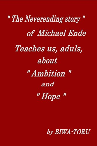 """"""" The Neverending Story """"  of Michael Ende Teaches us, adults, about  """"Ambition""""  and  """"Hope"""" (English Edition)"""