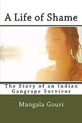 A Life of Shame: The Story of an Indian Gangrape Survivor