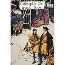 Christopher Gist, Frontier Scout by Allan Powell (1992-05-03)