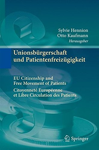 Unionsbürgerschaft und Patientenfreizügigkeit Citoyenneté Européenne et Libre Circulation des Patients EU Citizenship and Free Movement of Patients par From Springer-Verlag Berlin and Heidelberg GmbH & Co. K