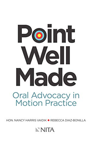 Point Well Made: Oral Advocacy in Motion Practice (NITA) (English Edition) - Advocacy Trial Nita