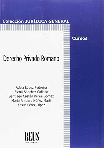 Derecho privado romano (Jurídica General-Cursos) por Santiago Castán Pérez-Gómez