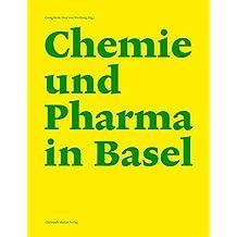 Chemie und Pharma in Basel: Band 1: Mario König, Besichtigung einer Weltindustrie - Überblick 1859 bis 2016   Band 2: Georg Kreis u.a, Wechslwirkungen einer Beziehung - Aspekte und Materialien