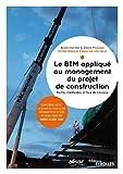 Le BIM appliqué au management du projet de construction: Outils, méthodes et flux de travaux (Blanche BTP)