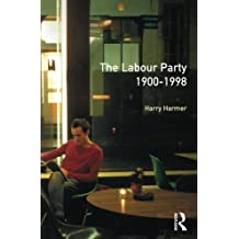 The Longman Companion to the Labour Party, 1900-1998 (Longman Companions To History)