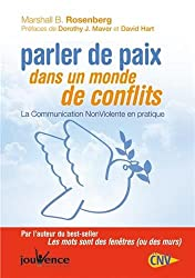 Parler de paix dans un monde de conflits : La communication non-violente en pratique