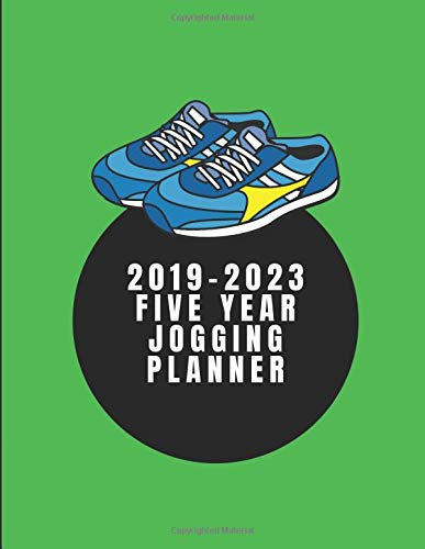 2019-2023 Five Year Jogging Planner: Weekly Exercise Diary For Runners