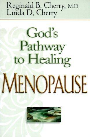 Menopause (God's Pathway to Healing) by Cherry, Reginald B., Cherry, Linda D. (1999) Paperback