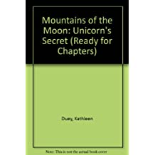 Mountains of the Moon: Unicorn's Secret (Ready for Chapters)