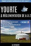 Yourte & réglementation de A à Z (en France): Comment se passer d'autorisation en toute légalité ?
