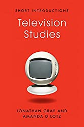 Television Studies (Polity Short Introductions)