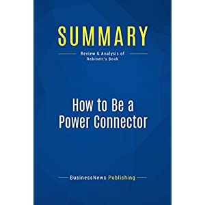 Summary: How to Be a Power Connector: Review and Analysis of Robinett's Book (English