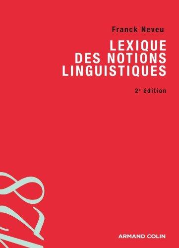 Lexique des notions linguistiques par Franck Neveu