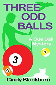 Three Odd Balls: A Humorous and Romantic Cozy (Cue Ball Mysteries Book 3) (English Edition) von [Blackburn, Cindy]