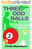 Three Odd Balls: A Humorous and Romantic Cozy (Cue Ball Mysteries Book 3) (English Edition)