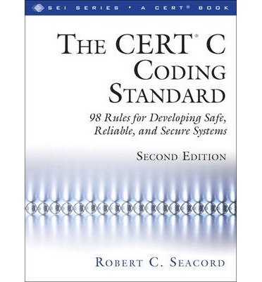 By Robert C Seacord ( Author ) [ CERT C Coding Standard: 98 Rules for Developing Safe, Reliable, and Secure Systems SEI Series in Software Engineering (Paperback) By Apr-2014 Paperback