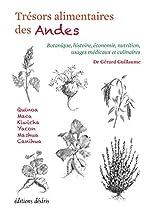 Tresors Alimentaires des Andes de Dr Guillaume Gérard