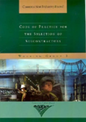 Code of Practice for the Selection of Sub-Contractors (CIB Reports) by Construction Industry Board (8-Oct-1997) Paperback
