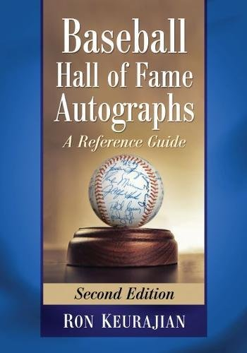 Baseball Hall of Fame Autographs: A Reference Guide, 2D Ed.