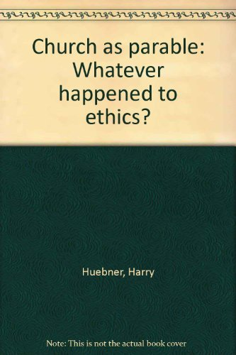 church-as-parable-whatever-happened-to-ethics
