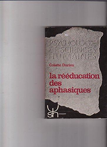 LA REEDUCATION DES APHASIQUES par Colette Durieu