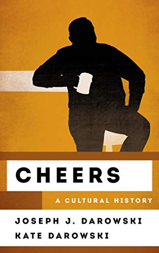 Cheers: A Cultural History (The Cultural History of Television) (English Edition)