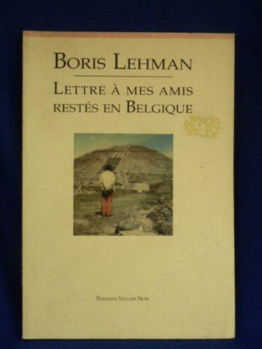 Lettre à mes amis restés en Belgique par Boris Lehman