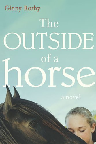 The Outside of a Horse by Ginny Rorby (2010-05-13)