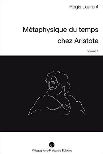 METAPHYSIQUE DU TEMPS CHEZ ARISTOTE - I -: Recherches historiques sur les conceptions mythologiques  et astronomiques précédant la philosophie aristotélicienne