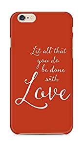 AMEZ let all that you do be done with love Back Cover For Apple iPhone 6s Plus
