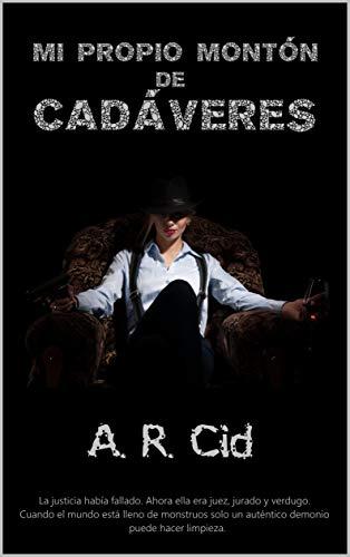 Mi propio montón de cadáveres – A. R. Cid (Rom)  413pzWVuYuL