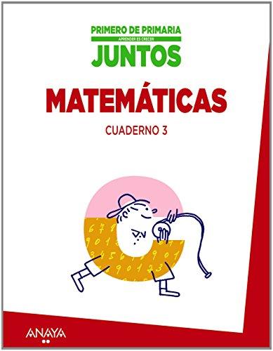 Aprender es crecer juntos 1.º Cuaderno de Matemáticas 3. - 9788467867237