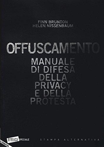 Offuscamento. Manuale di difesa della privacy e della protesta