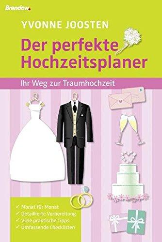 Der perfekte Hochzeitsplaner: Ihr Weg zur Traumhochzeit