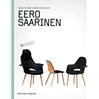 Eero Saarinen: Objects And Furniture Design, By Architects (Objects & Furniture Design by Architects)