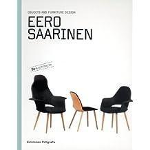 Eero Saarinen: Objects And Furniture Design, By Architects (Objects & Furniture Design by Architects)