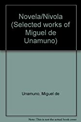 Novela/Nivola (Selected works of Miguel de Unamuno)
