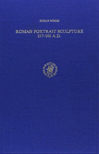 Roman Portrait Sculpture 217-260 A.D: The Transformation of an Artistic Tradition (Columbia Studies in the Classical Tradition) por Wood